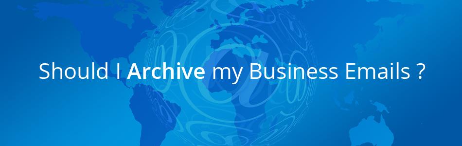 Blog banner - Should I archive my business emails ?